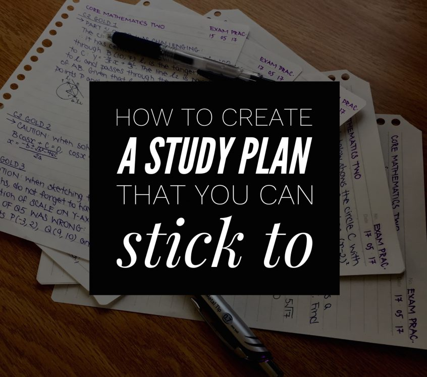 How To Create A Study Plan That You Can Stick To